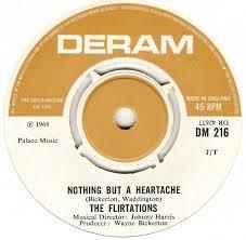 Flirtations - Nothing But A Heartache