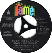 Candi Staton - I'd Rather Be An Old Man's Sweetheart (Than A Young Man's Fool)