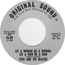Dyke & The Blazers - Let A Woman Be A Woman, Let A Man Be A Man