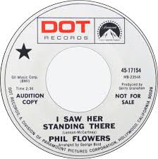 Phil Flowers - I Saw Her Standing There