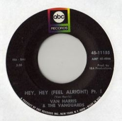 Van Harris & The Vanguards - Hey, Hey (Feel Alright)