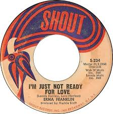Erma Franklin - I'm Just Not Ready For Love