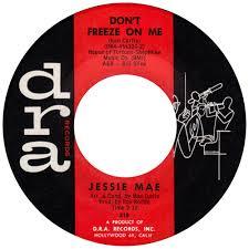 Jessie Mae - Don't Freeze On Me