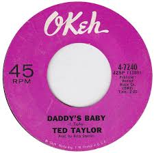 ted-taylor-daddys-baby